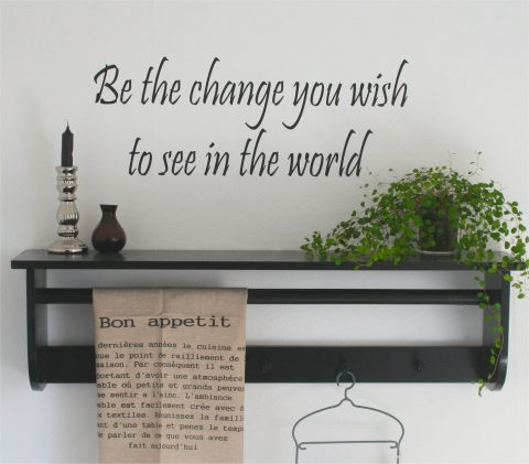 Be-the-change-you-wish-to-see-in-the-world