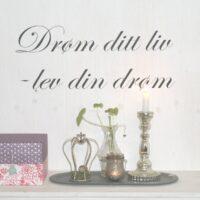 Drøm ditt liv, norsk wallsticker