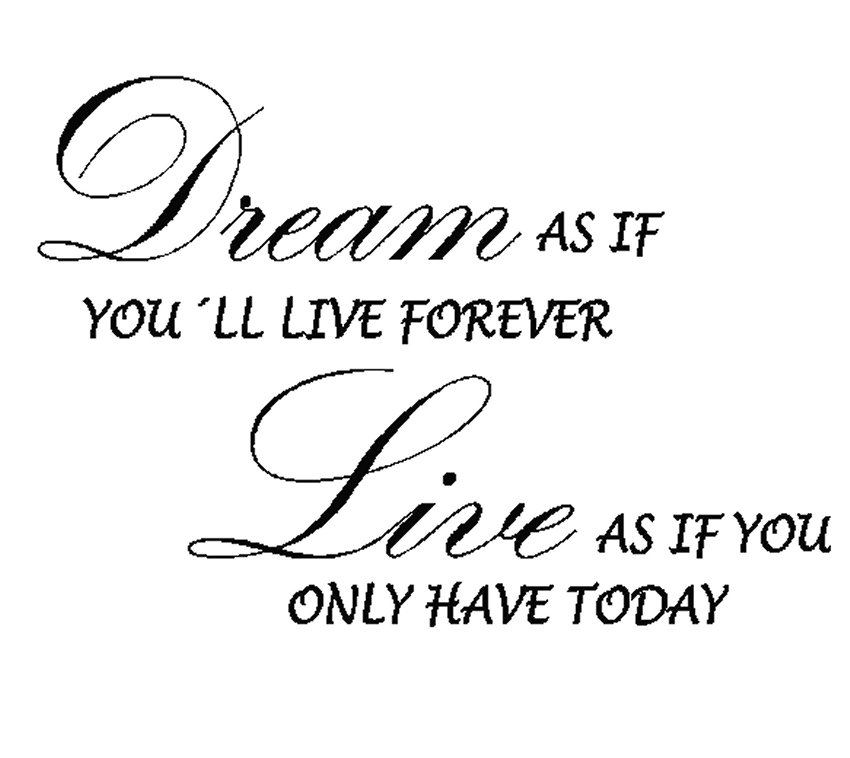 Wallsticker Dream as if you´ll live forever