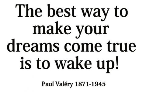 The-best-way-to-make-your-dreams-come-true-is-to-wake-up